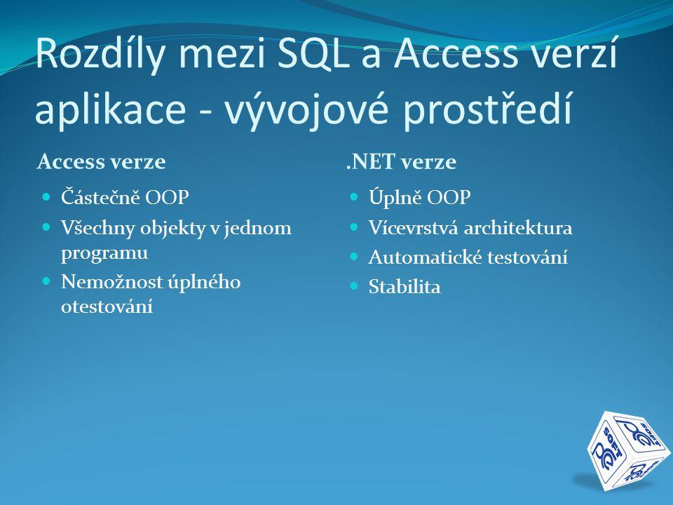 Rozdíly mezi SQL a Access verzí aplikace - vývojové prostředí