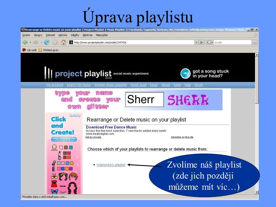 Úprava playlistu Zvolíme náš playlist (zde jich později