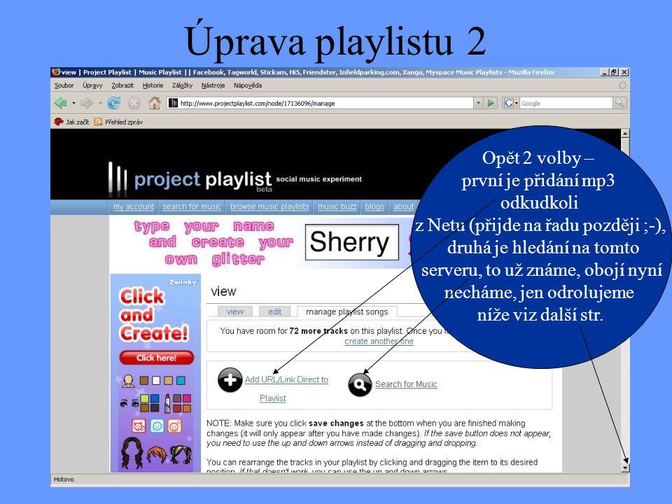 Úprava playlistu 2 Opět 2 volby – první je přidání mp3 odkudkoli