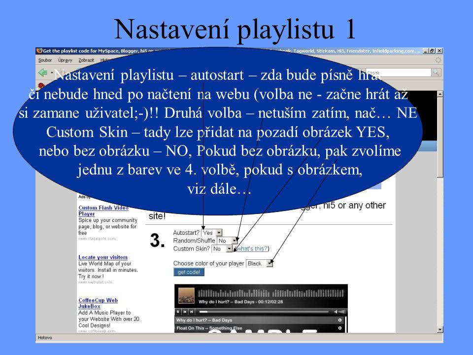 Nastavení playlistu 1 Nastavení playlistu – autostart – zda bude písně hrát. či nebude hned po načtení na webu (volba ne - začne hrát až.