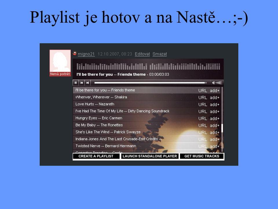 Playlist je hotov a na Nastě…;-)