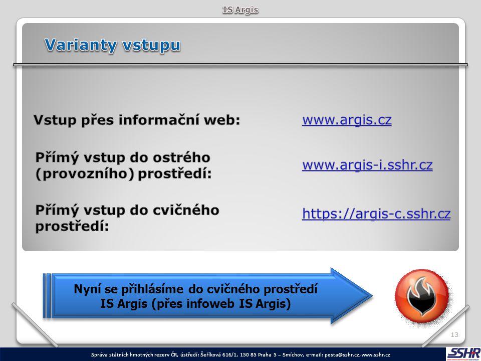 Varianty vstupu Vstup přes informační web:
