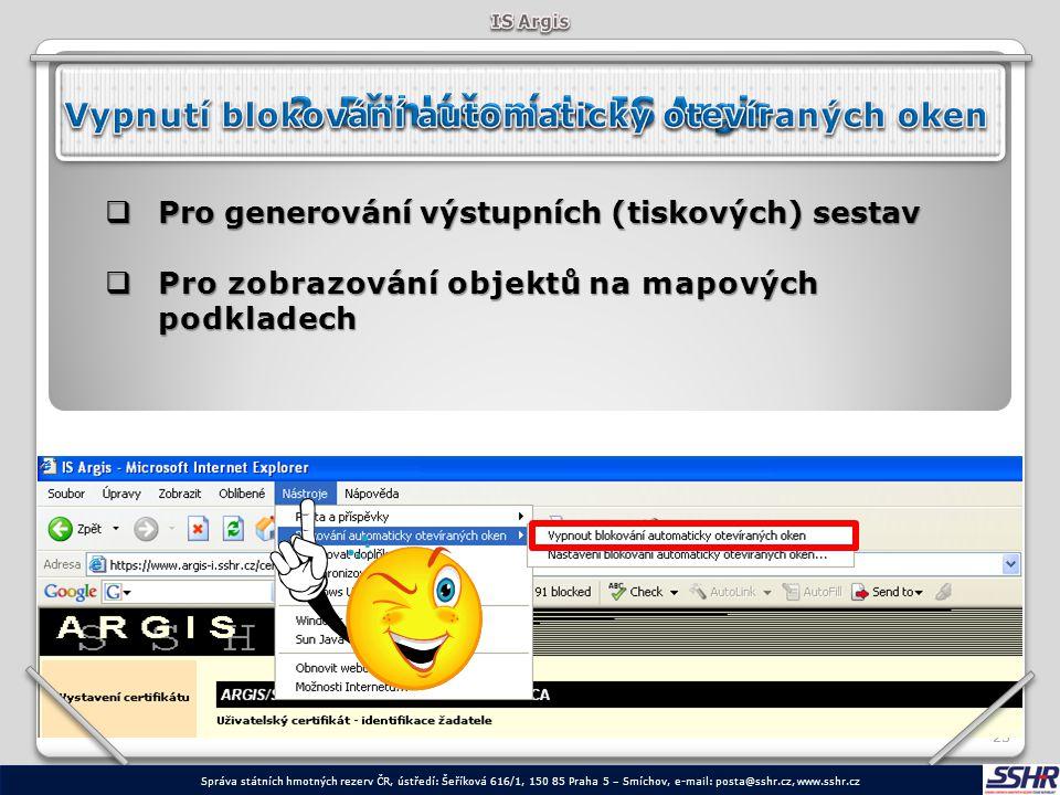 IS Argis 3. Přihlášení do IS Argis. Vypnutí blokování automaticky otevíraných oken. Pro generování výstupních (tiskových) sestav.