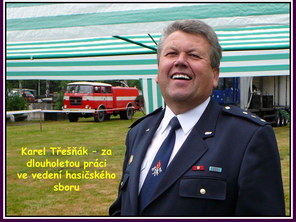 Karel Třešňák – za dlouholetou práci ve vedení hasičského sboru