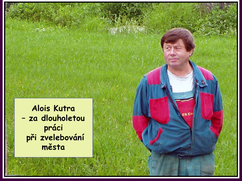 Alois Kutra – za dlouholetou práci při zvelebování města