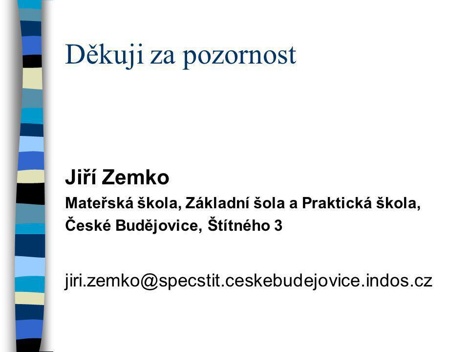 Děkuji za pozornost Jiří Zemko