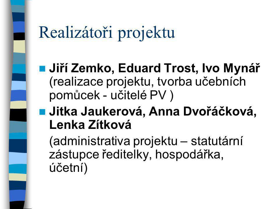 Realizátoři projektu Jiří Zemko, Eduard Trost, Ivo Mynář (realizace projektu, tvorba učebních pomůcek - učitelé PV )