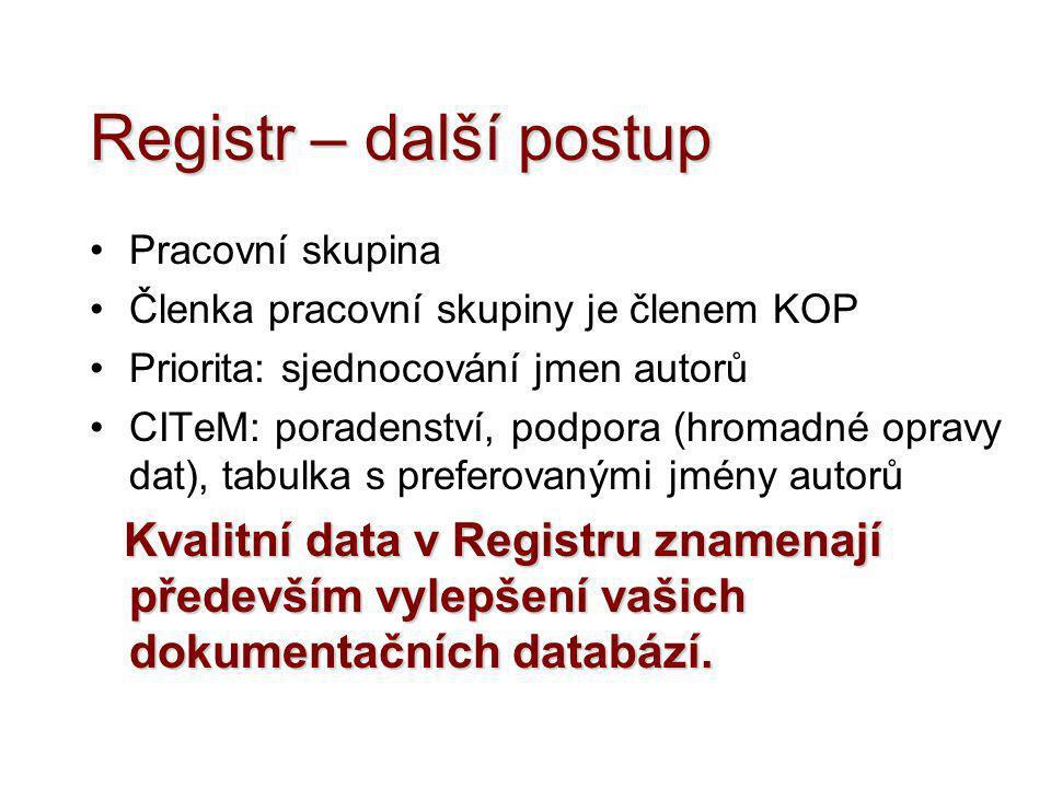Registr – další postup Pracovní skupina