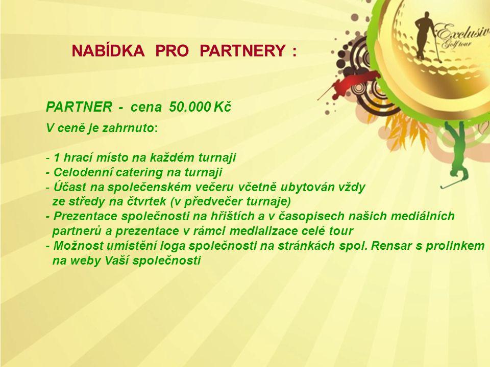 NABÍDKA PRO PARTNERY : PARTNER - cena 50.000 Kč V ceně je zahrnuto: