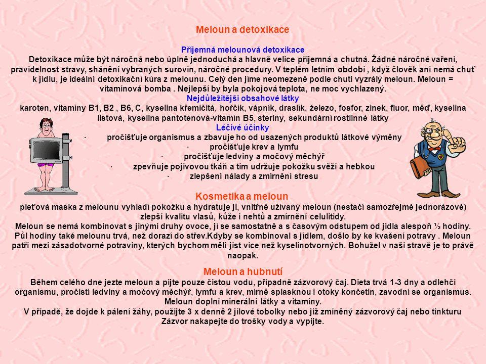 Meloun a detoxikace Kosmetika a meloun Meloun a hubnutí