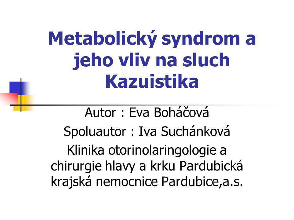 Metabolický syndrom a jeho vliv na sluch Kazuistika