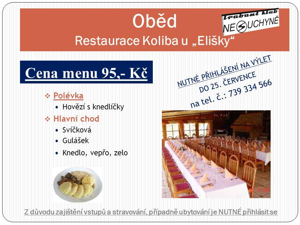 """Oběd Restaurace Koliba u """"Elišky"""