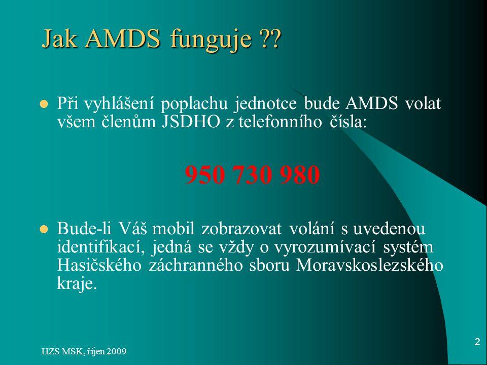 Jak AMDS funguje Při vyhlášení poplachu jednotce bude AMDS volat všem členům JSDHO z telefonního čísla: