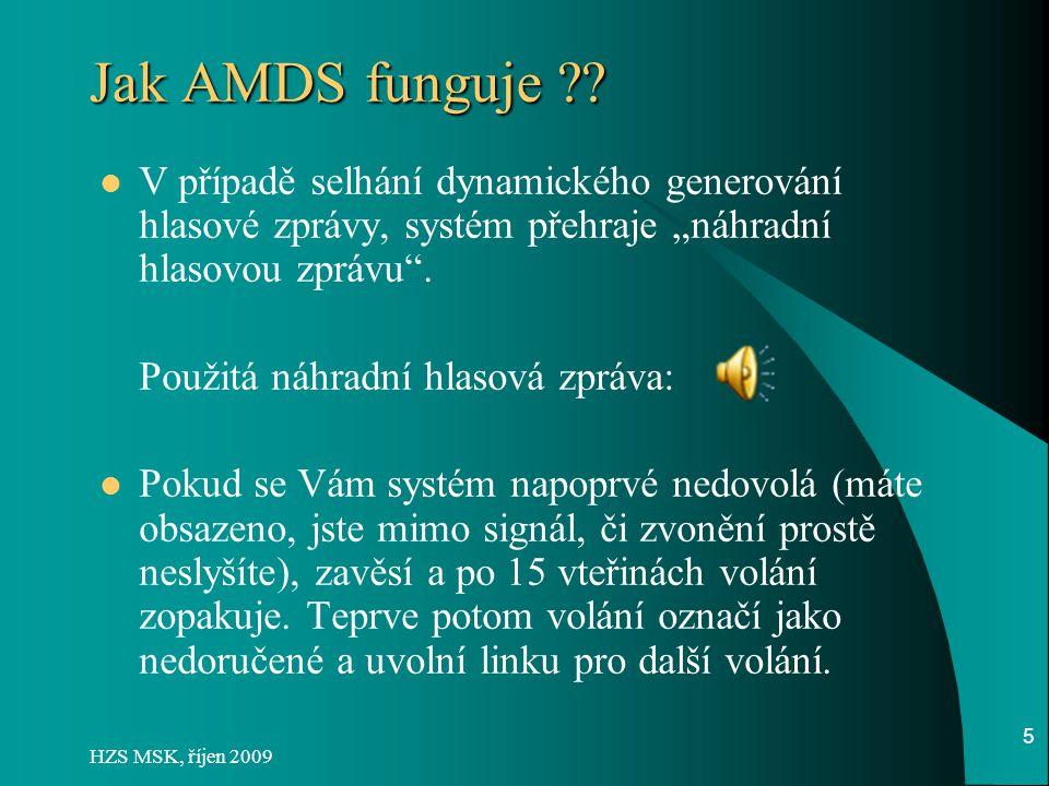 """Jak AMDS funguje V případě selhání dynamického generování hlasové zprávy, systém přehraje """"náhradní hlasovou zprávu ."""