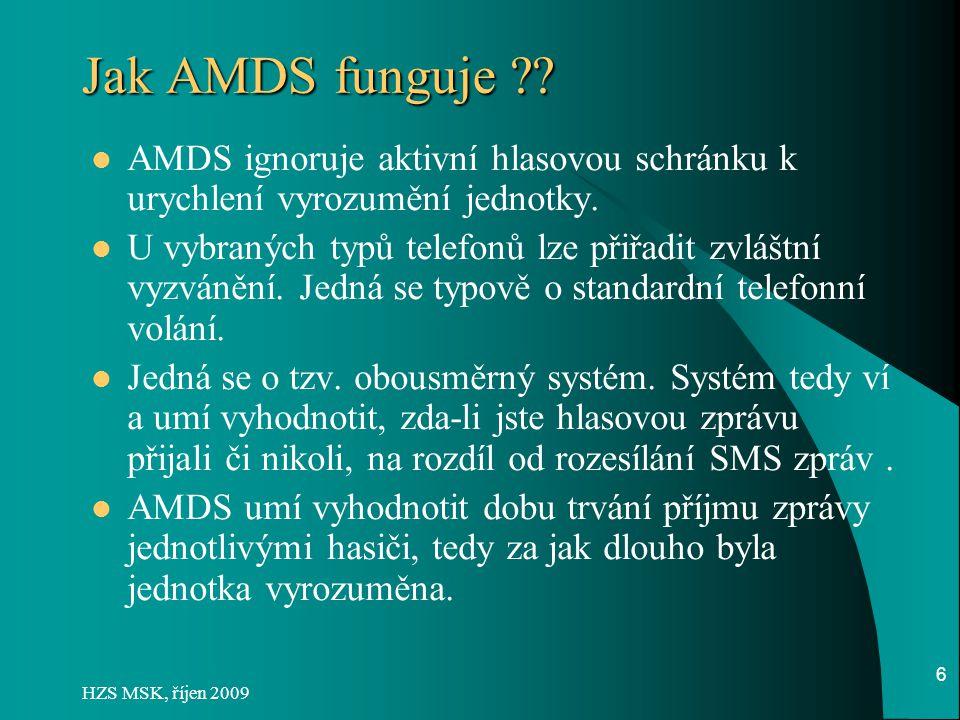 Jak AMDS funguje AMDS ignoruje aktivní hlasovou schránku k urychlení vyrozumění jednotky.