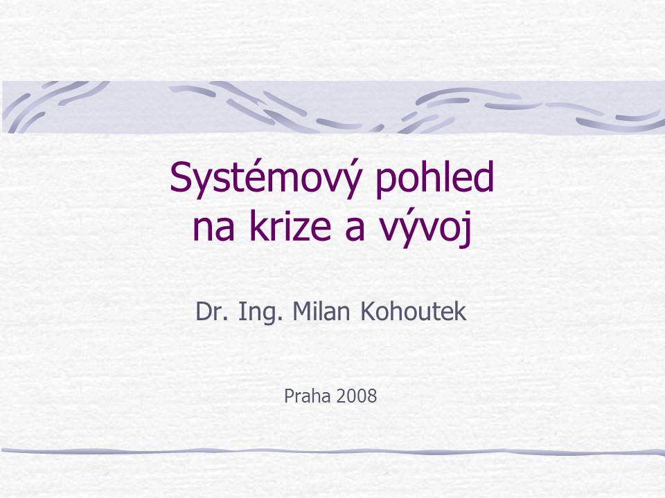 Systémový pohled na krize a vývoj