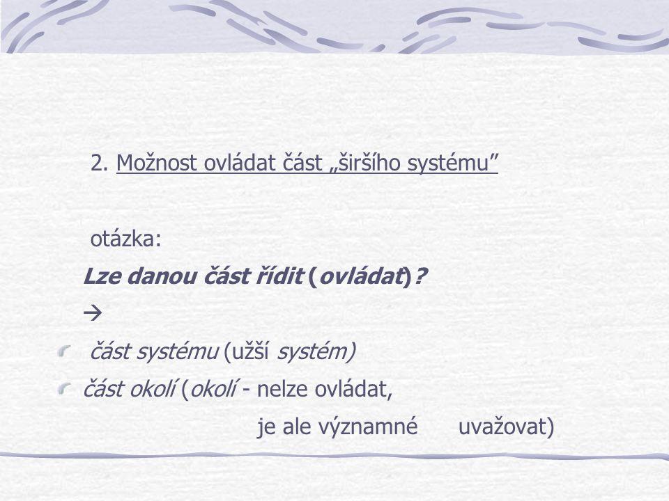 """2. Možnost ovládat část """"širšího systému"""