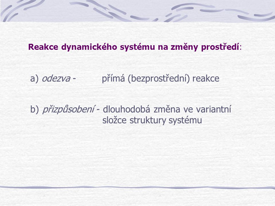 Reakce dynamického systému na změny prostředí: