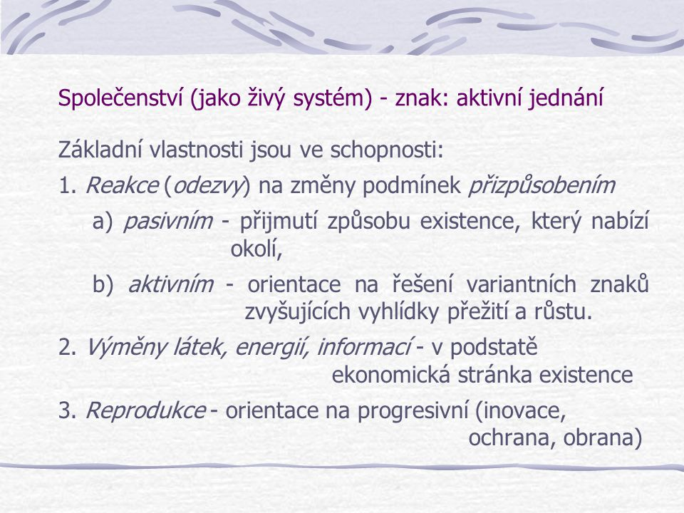 Společenství (jako živý systém) - znak: aktivní jednání