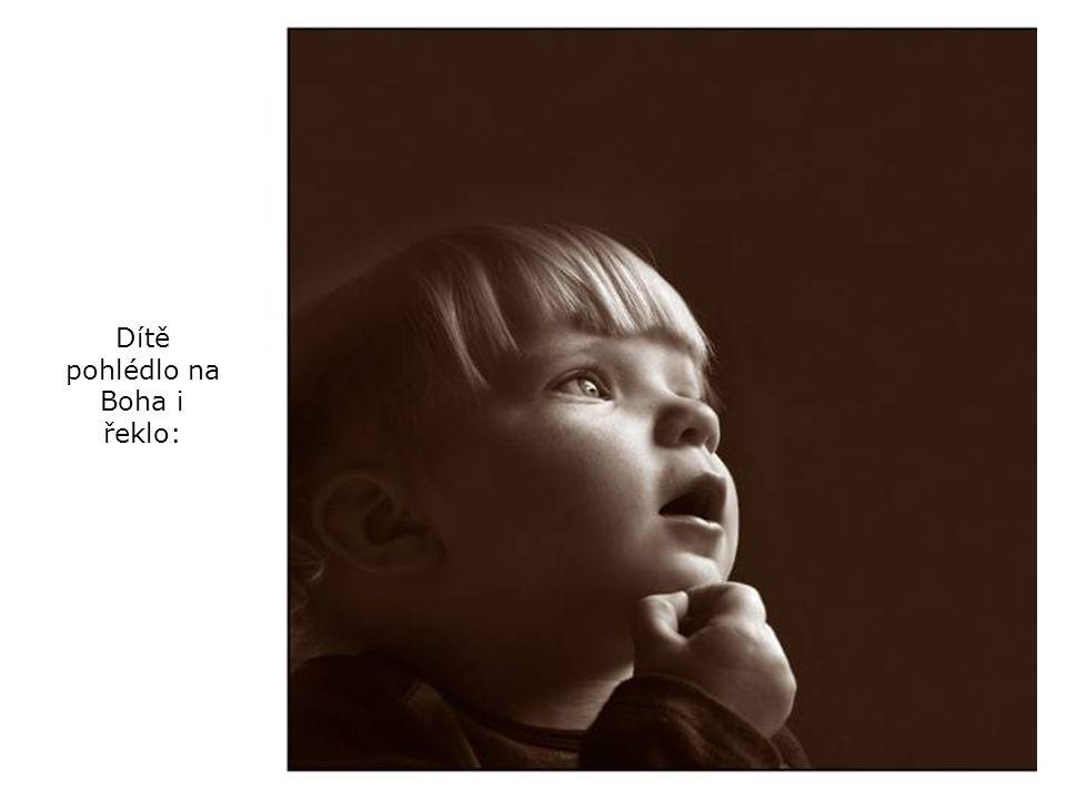 Dítě pohlédlo na Boha i řeklo: