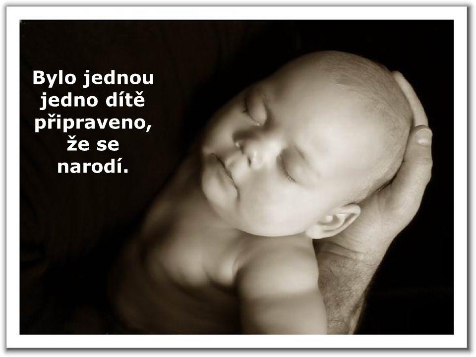 Bylo jednou jedno dítě připraveno, že se narodí.