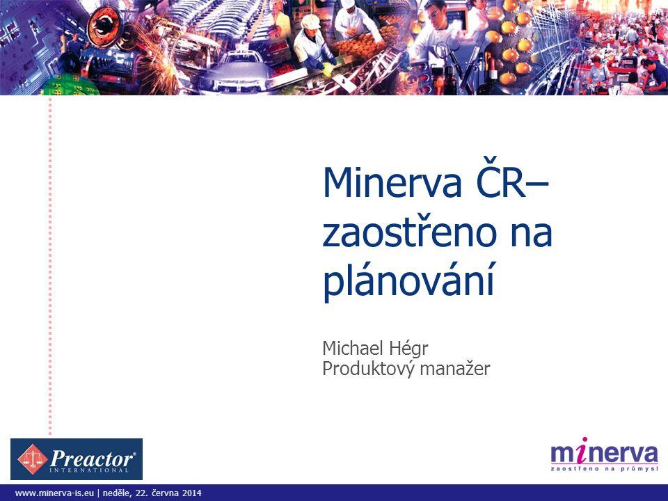 Minerva ČR– zaostřeno na plánování