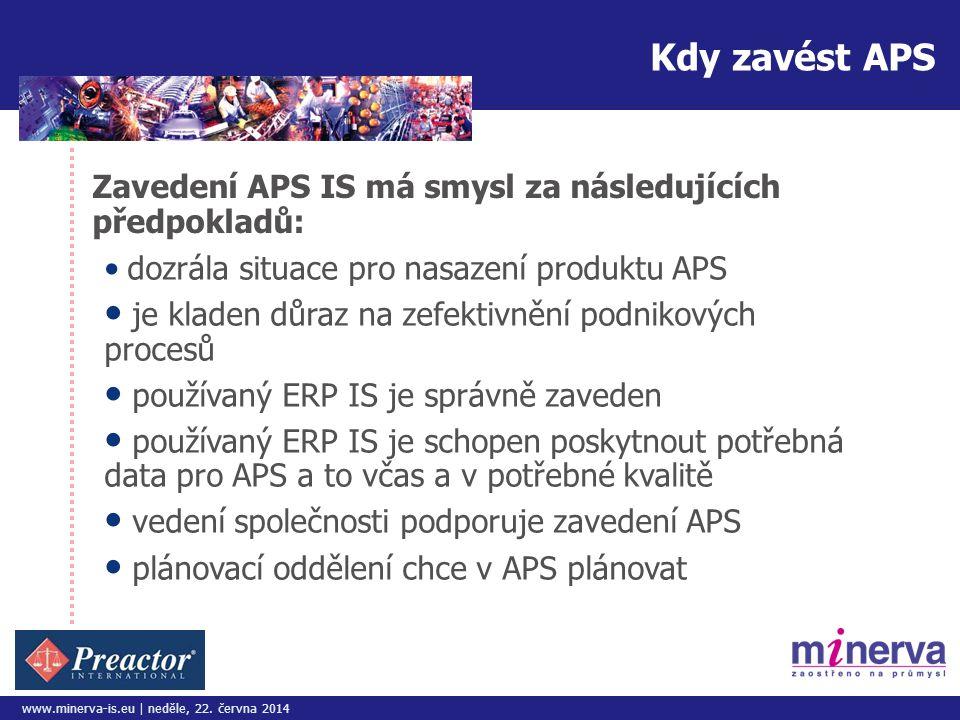 Kdy zavést APS Zavedení APS IS má smysl za následujících předpokladů: