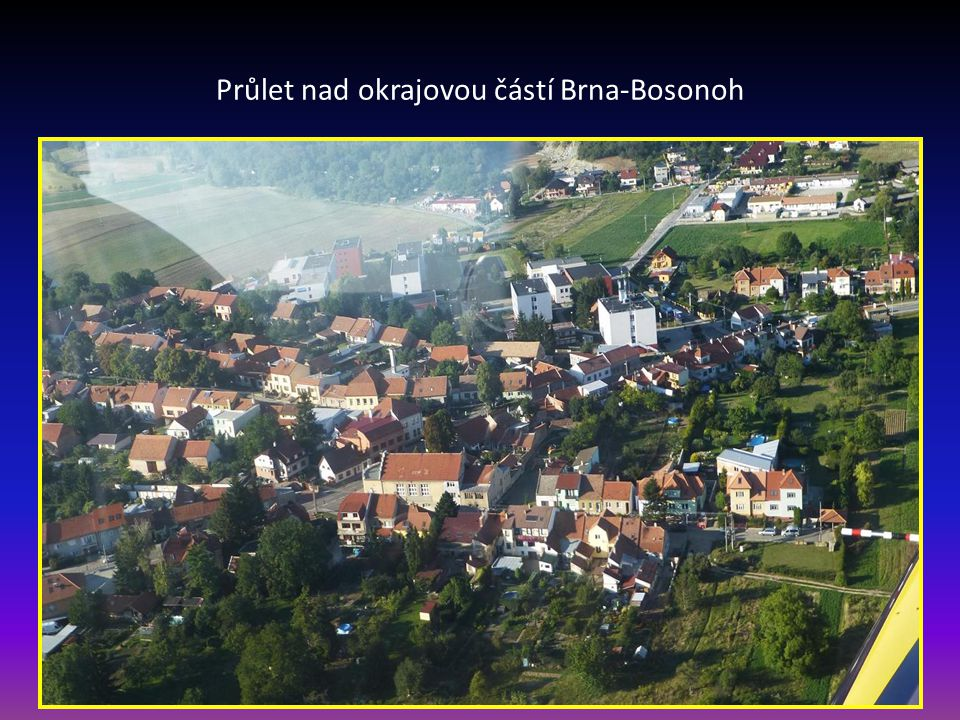 Průlet nad okrajovou částí Brna-Bosonoh
