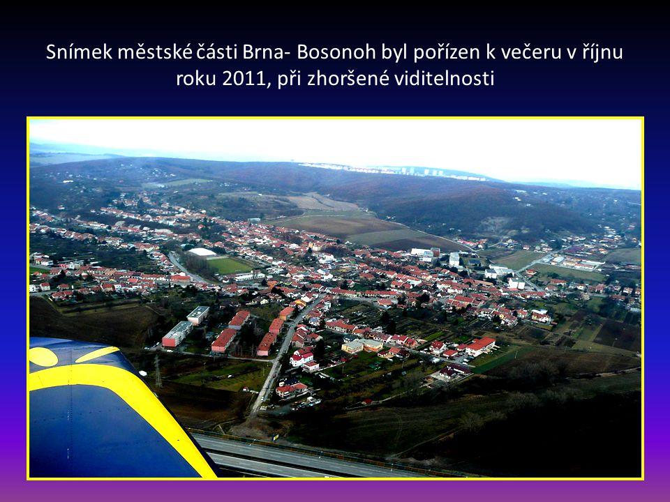 Snímek městské části Brna- Bosonoh byl pořízen k večeru v říjnu roku 2011, při zhoršené viditelnosti