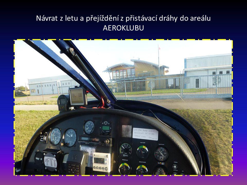 Návrat z letu a přejíždění z přistávací dráhy do areálu AEROKLUBU