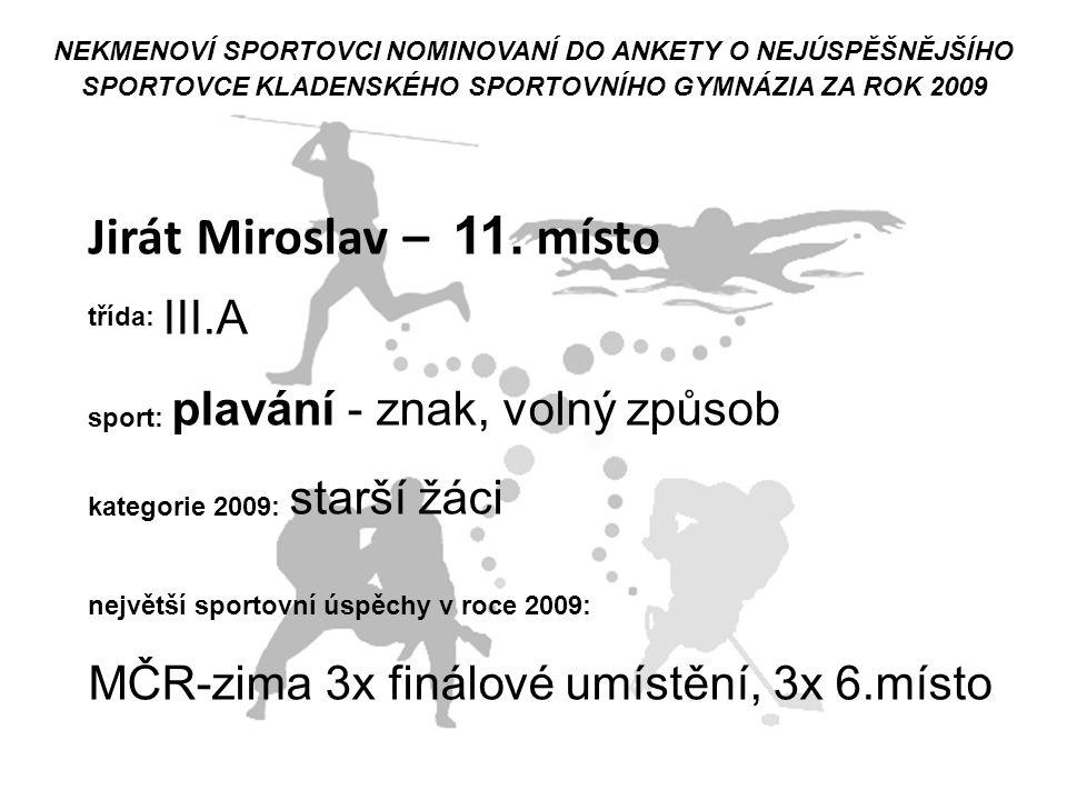 Jirát Miroslav – 11. místo MČR-zima 3x finálové umístění, 3x 6.místo
