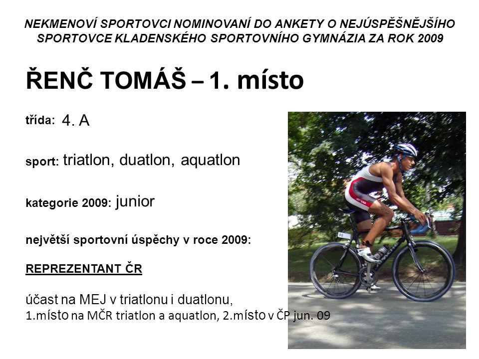 ŘENČ TOMÁŠ – 1. místo účast na MEJ v triatlonu i duatlonu,