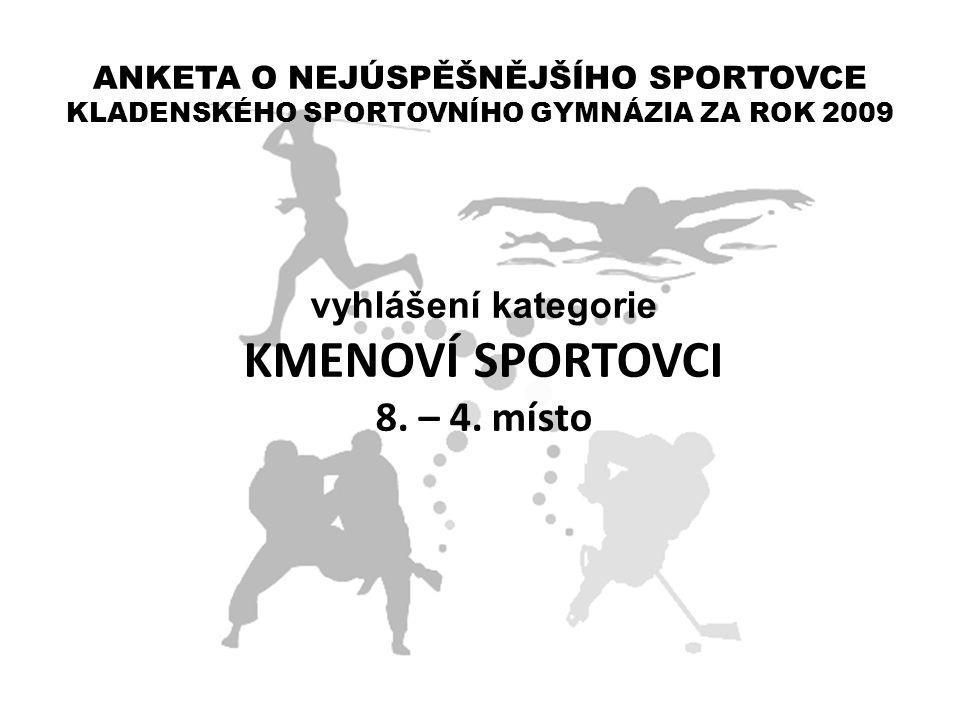 KMENOVÍ SPORTOVCI 8. – 4. místo vyhlášení kategorie