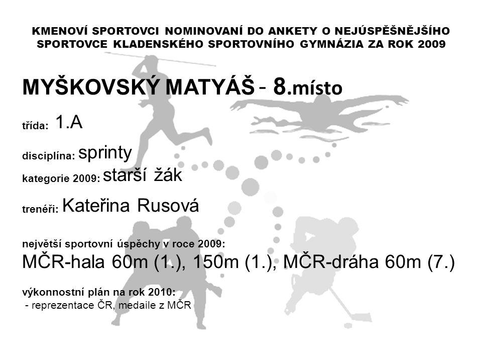 MYŠKOVSKÝ MATYÁŠ - 8.místo