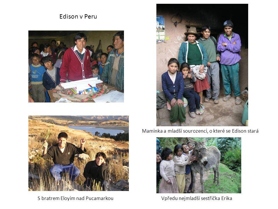 Edison v Peru Maminka a mladší sourozenci, o které se Edison stará