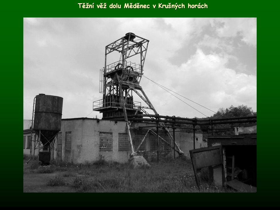 Těžní věž dolu Měděnec v Krušných horách