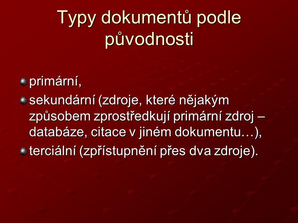 Typy dokumentů podle původnosti