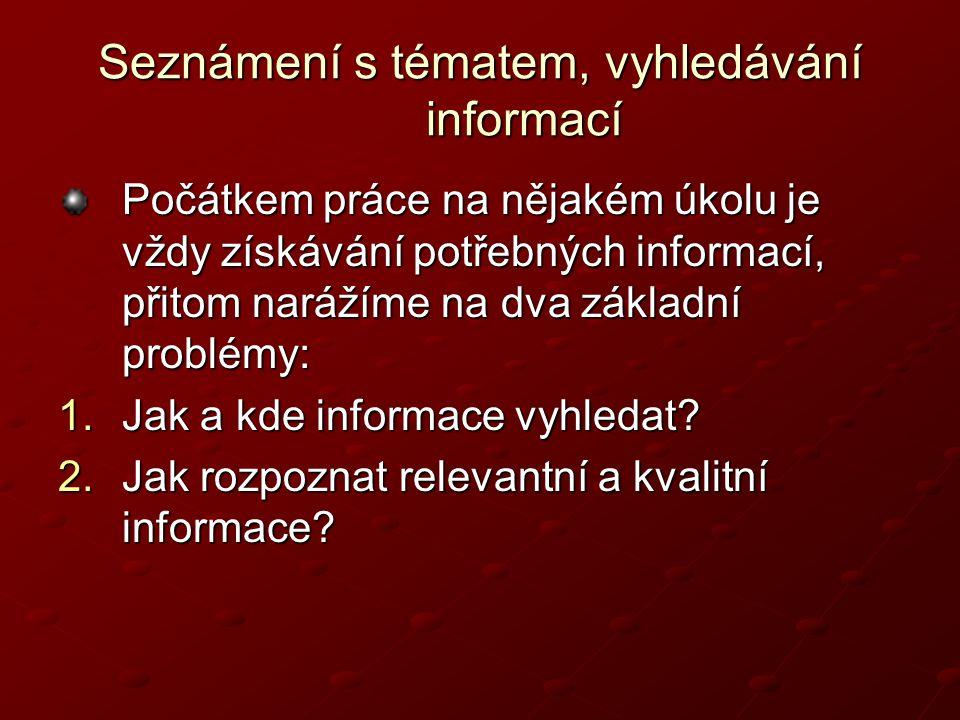 Seznámení s tématem, vyhledávání informací