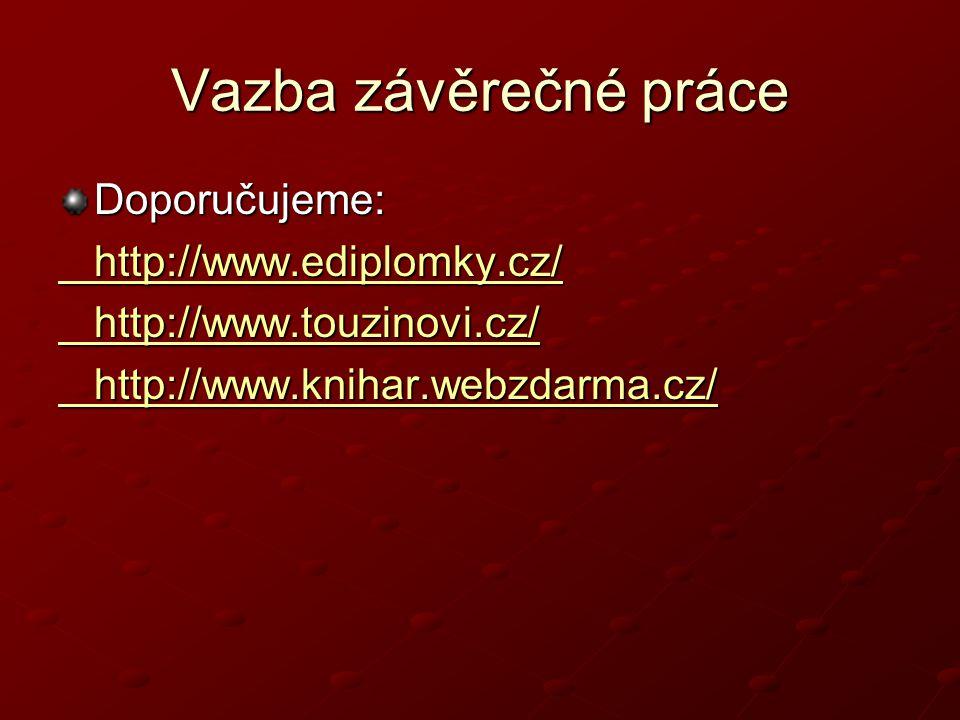 Vazba závěrečné práce Doporučujeme: http://www.ediplomky.cz/