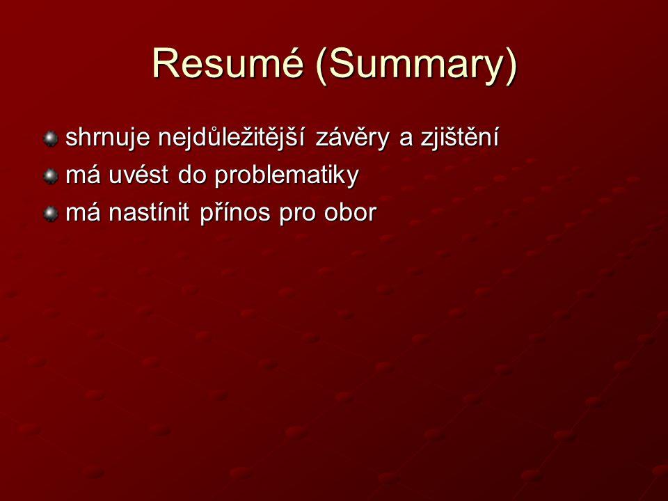 Resumé (Summary) shrnuje nejdůležitější závěry a zjištění