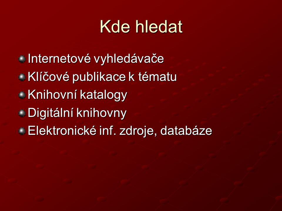 Kde hledat Internetové vyhledávače Klíčové publikace k tématu