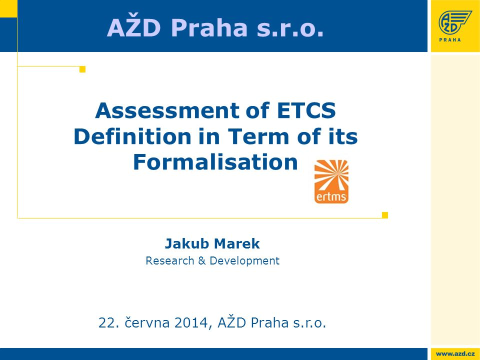 Assessment of ETCS Definition in Term of its Formalisation