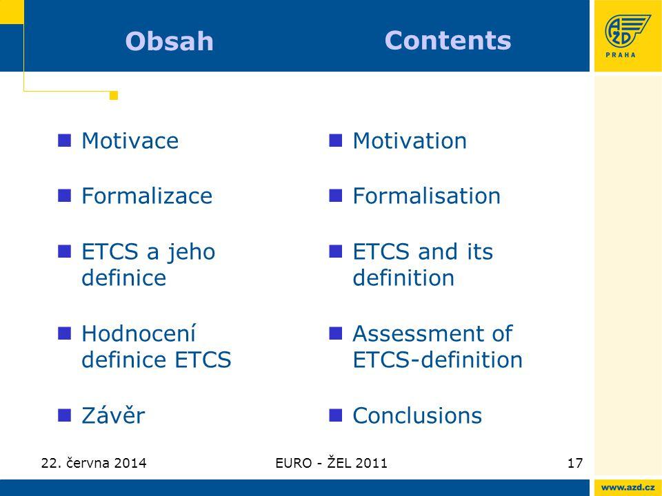 Obsah Contents Motivace Formalizace ETCS a jeho definice