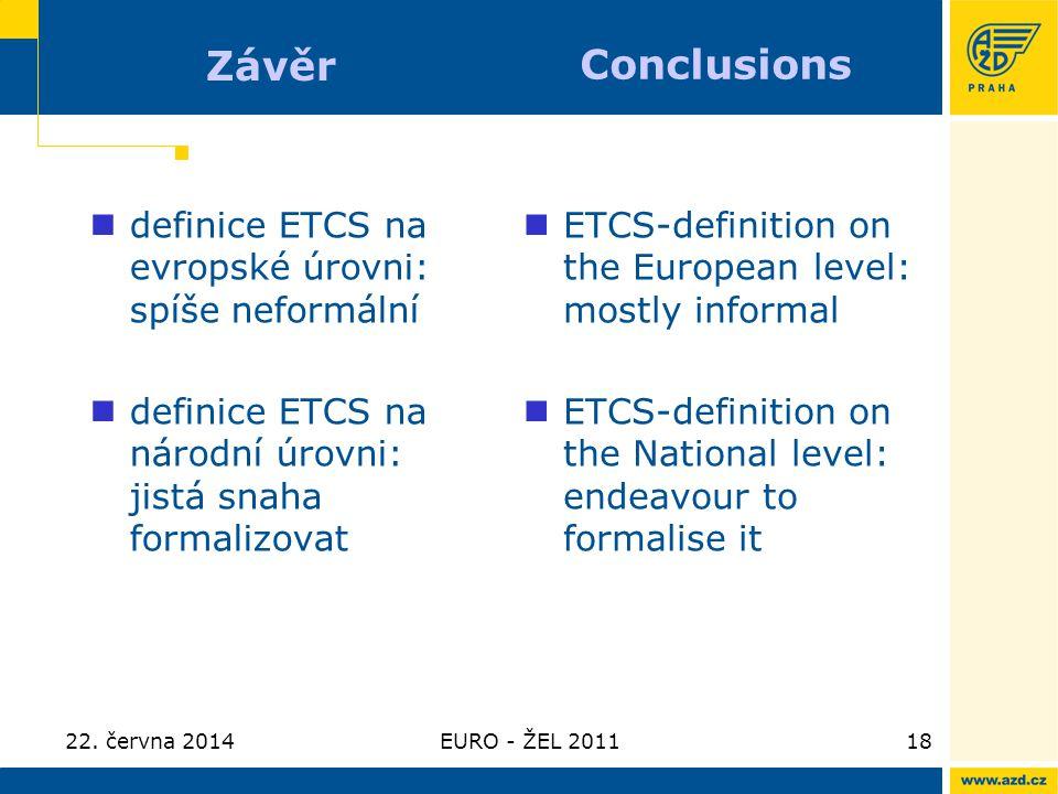 Závěr Conclusions definice ETCS na evropské úrovni: spíše neformální