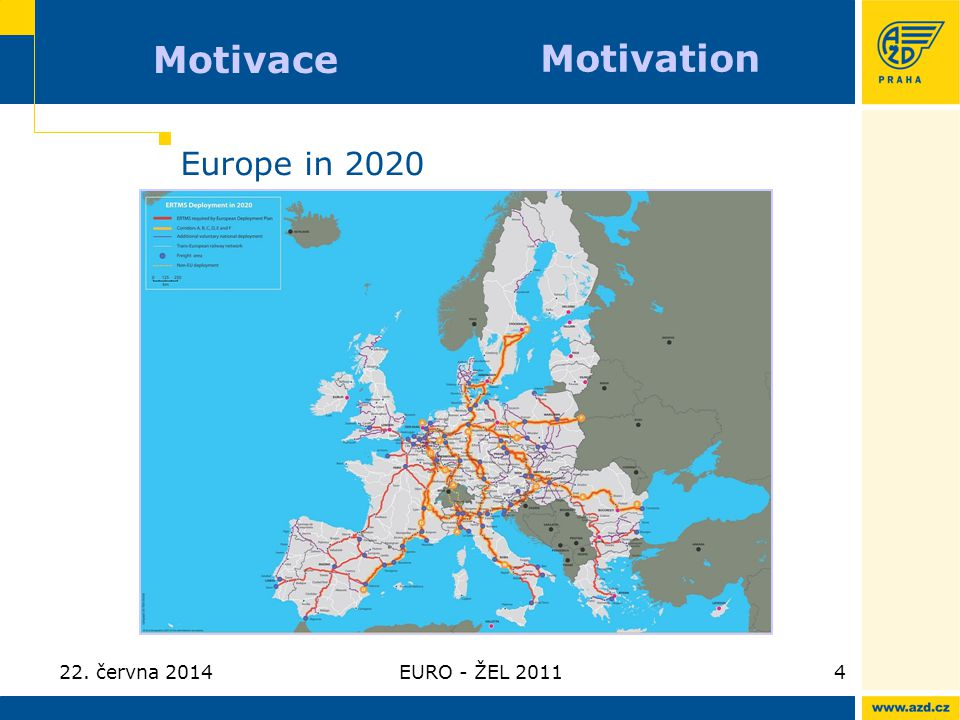 Motivace Motivation Europe in 2020 3. dubna 2017 EURO - ŽEL 2011