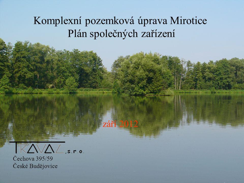 Komplexní pozemková úprava Mirotice Plán společných zařízení