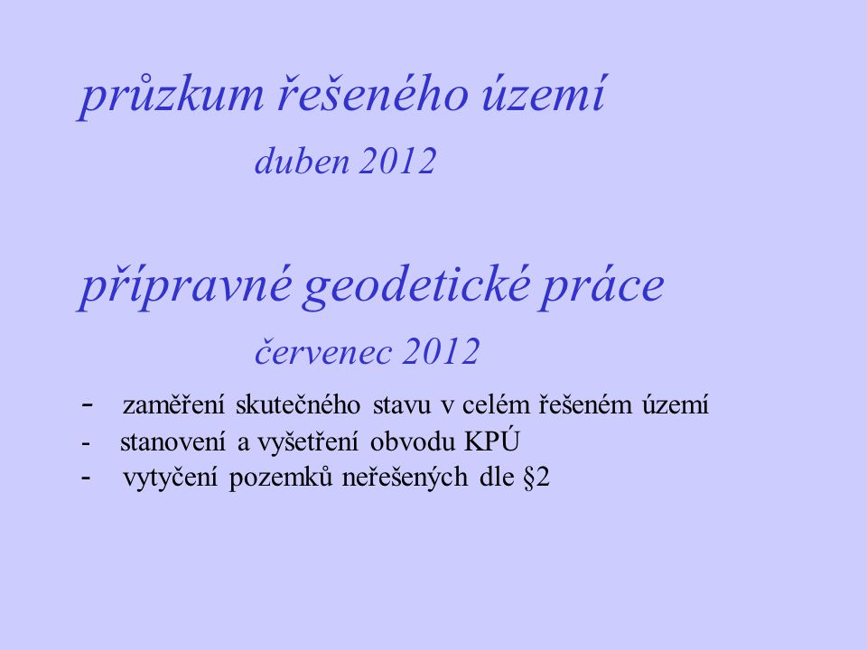 průzkum řešeného území. duben 2012 přípravné geodetické práce