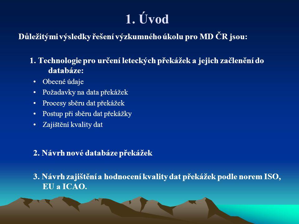1. Úvod Důležitými výsledky řešení výzkumného úkolu pro MD ČR jsou: