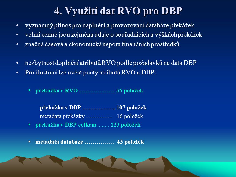 4. Využití dat RVO pro DBP významný přínos pro naplnění a provozování databáze překážek.
