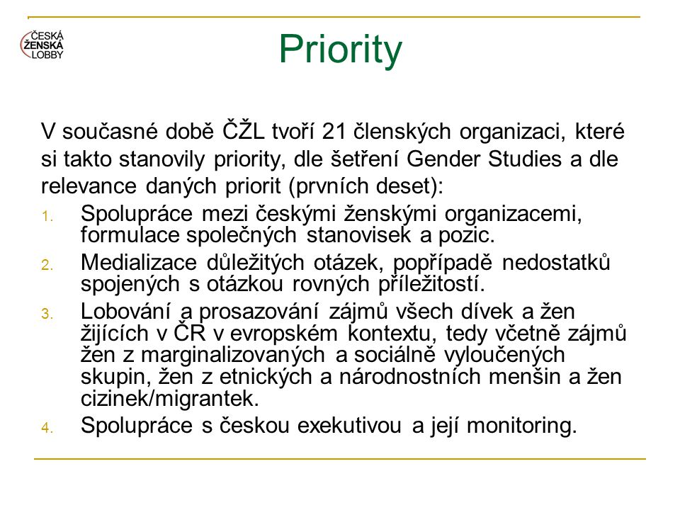 Priority V současné době ČŽL tvoří 21 členských organizaci, které